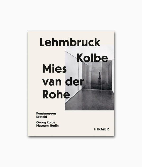 Lehmbruck Kolbe Mies van der Rohe Künstliche Biotope Hirmer Verlag Buchcover