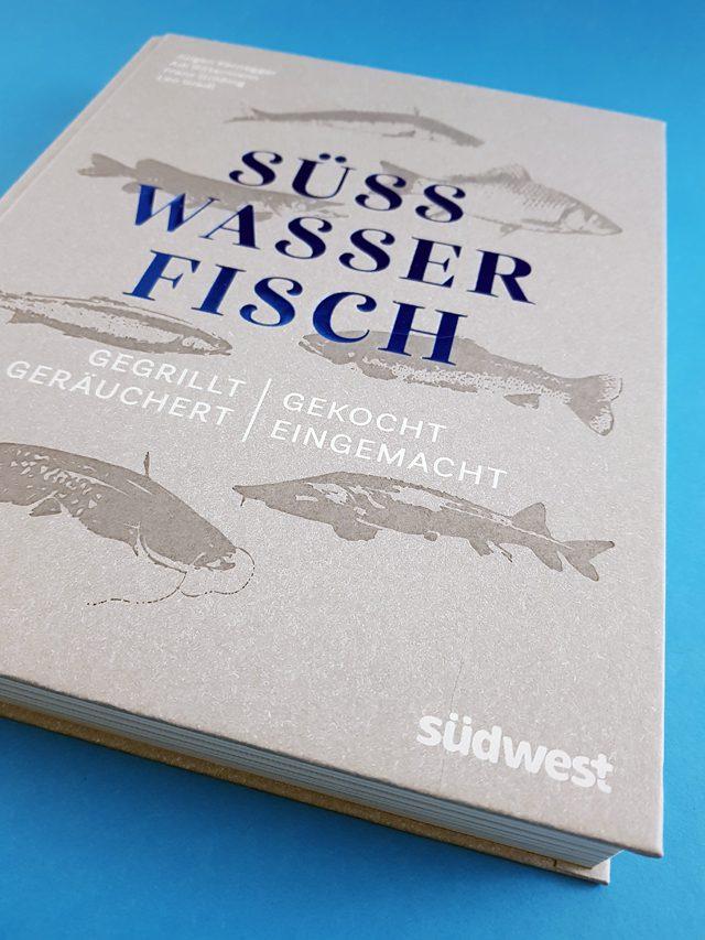Süßwasserfisch Gegrillt gekocht geräuchert eingemacht Südwest Verlag Buchcover